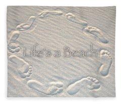 Lifes A Beach With Text Fleece Blanket