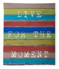 Live For The Moment Fleece Blanket