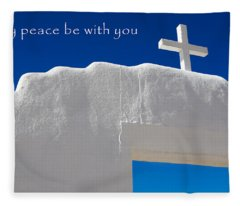 May Peace Be With You Fleece Blanket