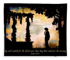 My Soul Waiteth On The Lord Fleece Blanket