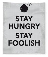 My Stay Hungry Stay Foolish Poster Fleece Blanket