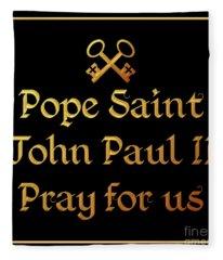 Pope Saint John Paul II Pray For Us Fleece Blanket