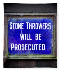 Stone Throwers Be Warned Fleece Blanket