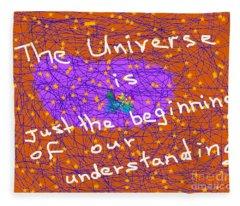 The Universe Is Just The Beginning Of Our Understanding Fleece Blanket