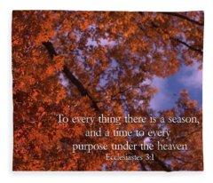 There Is A Season Ecclesiastes Fleece Blanket