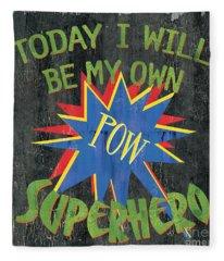 Today I Will Be... Fleece Blanket