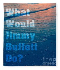 What Would Jimmy Buffet Do Square Fleece Blanket