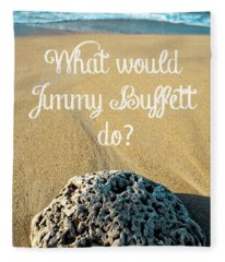 Fleece Blanket featuring the photograph What Would Jimmy Buffett Do by Edward Fielding