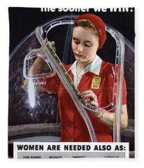 World War II 1939-1945 The More Women At Work The Sooner We Win American Poster Showing A Woman  Fleece Blanket