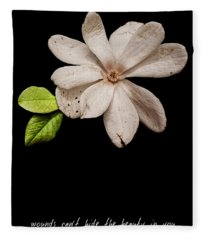 Wounds Cannot Hide The Beauty In You Fleece Blanket