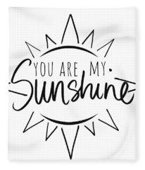 You Are My Sunshine With Sun Fleece Blanket