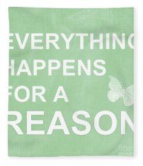 Everything For A Reason Fleece Blanket