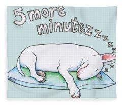 5 More Minutes Fleece Blanket
