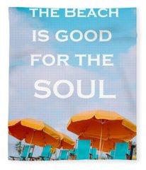 A Walk On The Beach Is Good For The Soul Fleece Blanket