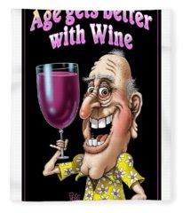 Age Gets Better With Wine Fleece Blanket