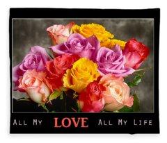 All My Love All My Life Fleece Blanket