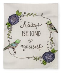 Always Be Kind To Yourself Fleece Blanket