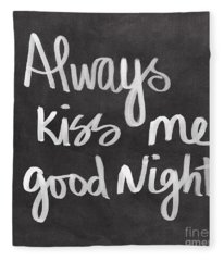 Always Kiss Me Goodnight Fleece Blanket
