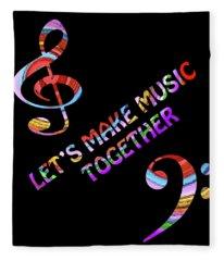 Let's Make Music Together Fleece Blanket