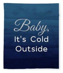 Baby It's Cold Blue- Art By Linda Woods Fleece Blanket
