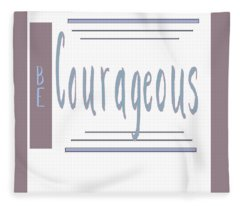 Be Courageous Hand Lettering Art Fleece Blanket