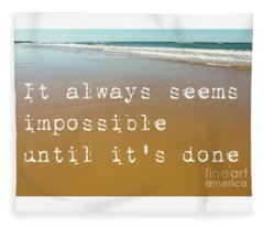 Beach Scene Of Wet Sand With Waves In The Background And The Motivational Quote It Always Seems Impo Fleece Blanket