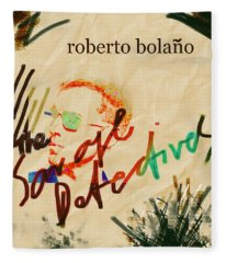 Bolano Savage Detectives Poster 2 Fleece Blanket