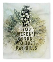 Born To Pay Bills Fleece Blanket
