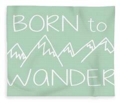 Born To Wander Fleece Blanket