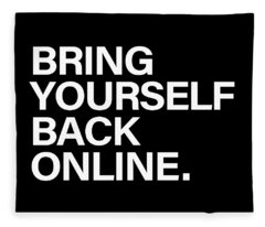 Bring Yourself Back Online Fleece Blanket