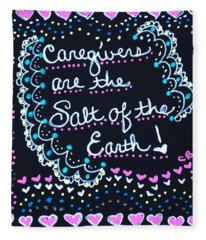 Caregivers Are The Salt Of The Earth Fleece Blanket