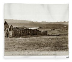 Carmel Mission, With Glimpse Of River And Bay Circa 1880 Fleece Blanket