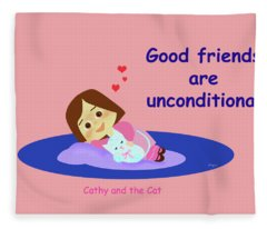 Cathy And The Cat Good Friends Are Unconditional Fleece Blanket