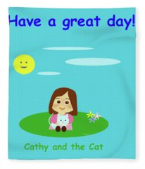 Cathy And The Cat Have A Great Day Fleece Blanket