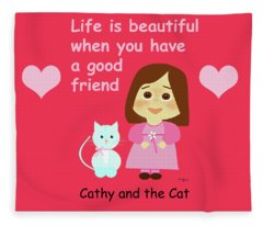 Cathy And The Cat Life Is Beautiful Fleece Blanket