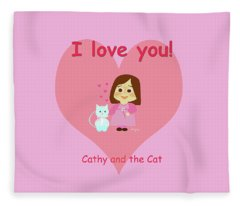 Cathy And The Cat Love You Fleece Blanket
