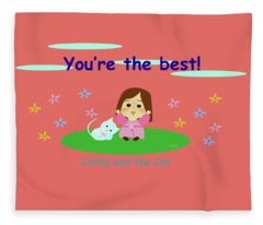 Cathy And The Cat You Are The Best Fleece Blanket