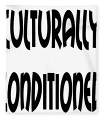 Culturally Condition - Conscious Mindful Quotes Fleece Blanket