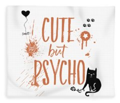 Cute But Psycho Cat Fleece Blanket