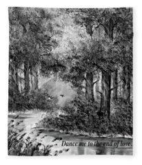 Dance Me To The End Of Love Bw Fleece Blanket