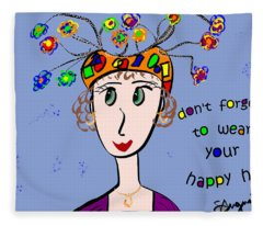 Don't Forget To Wear Your Happy Hat Fleece Blanket