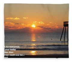 Don't Wish For Tomorrow... Fleece Blanket