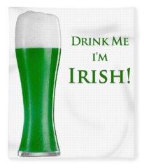 Drink Me I'm Irish Fleece Blanket