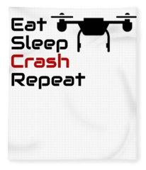 Drone Lover Eat Sleep Crash Repeat Fleece Blanket
