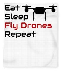 Drone Lover Eat Sleep Fly Drones Repeat Fleece Blanket