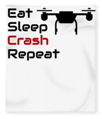Drone Pilot Eat Sleep Crash Repeat Drone Lover Fleece Blanket
