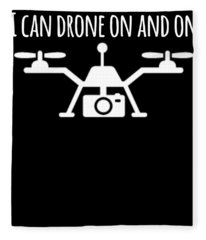 Drone Pilot I Can Drone On And On Fleece Blanket