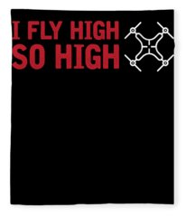 Drone Pilot I Fly High So High Fleece Blanket
