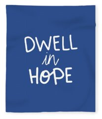 Dwell In Hope Fleece Blanket