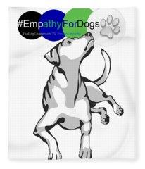 Empathy For Dogs Fleece Blanket